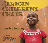 African Children's Choir - Love Is A Journey