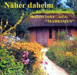 Herbert Issler und die Marksmen - Näher Daheim