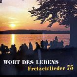 Wort des Lebens Freizeitchor - Freizeitlieder 75