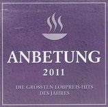 Anbetung 2011 : Die grössten Lobpreis-Hits der Jahres