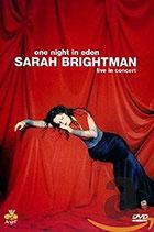Sarah Brightman - Eden ; One Night In Eden Live In Concert DVD