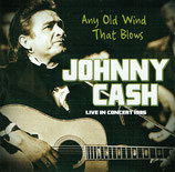 Johnny Cash - Any Old Wind That Blows : Johnny Cash Live In Concert 1986