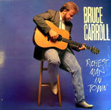 Bruce Carroll - Richest Man In Town
