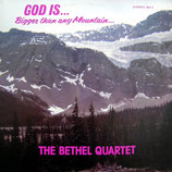 Bethel Quartet - Bigger than any Mounatins