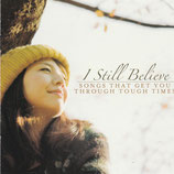 I Still Believe : Songs That Get You Through Tough Times