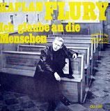 Kaplan Flury - Ich glaube an die Menschen