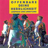Offenbare Deine Herrlichkeit : Lobpreis und Anbetung (Don Newby,Projoe,Beate Ling-Zappel,Helmut Jost,u.a.)