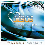 In Love With Jesus - Ewig treuer Gott