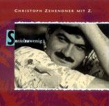 Christoph Zehendner - So viel zu wenig