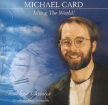 Michael Card - Telling The World
