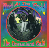 Mad At The World - The Dreamland Café