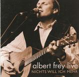 Albert Frey - Nichts will ich mehr (Albert Frey live)