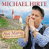 Michael Hirte - Ave Maria ; Lieder für die Seele (CD im Slim digipack)
