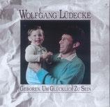 Wolfgang Lüdecke - Geboren um glücklich zu sein