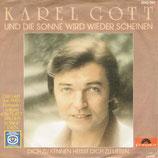 Karel Gott - Und die Sonne wird wieder scheinen / Dich zu kennen heisst dich lieben