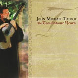 John Michael Talbot - The Troubadour Years