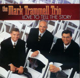 Mark Trammell Trio - Love To Tell The Story -