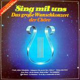 Das grosse Wunschkonzert der Chöre - Sing mit uns (Botho Lucas Chor, Menskes-Chöre, BASF-Chor, ZDF-Chor, u.a.)