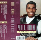 Paul T.Fleming - I Must Tell Jesus