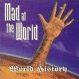 Mad At The World - World History
