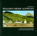 Jodelclub Säntisgruess Unterwasser-Wildhaus / Kirchenchöre von Alt St.Johann - Toggeburger Psalmen, St.Johanner Messe, Alpsegen (Peter Roth)