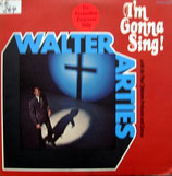 Walter Arties with The Paul Johnson Orchestra and Chorus - I'm Gonna Sing!