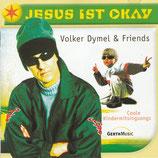 Volker Dymel & Friends - Jesus ist Okay