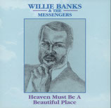 Willie Banks - Heaven Must Be A Beautiful Place