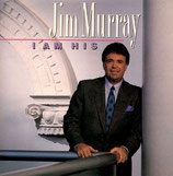 Jim Murray - I Am His