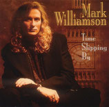 Mark Williamson - Time Slipping By