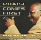 Pastor David Daniel & The People's Christian Fellowship Choir - Praise Comes First