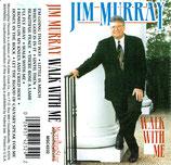 Jim Murray - Walk With Me