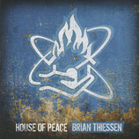 Brian Thiessen - House Of Peace