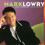 Mark Lowry - Just Singing ... No Kidding