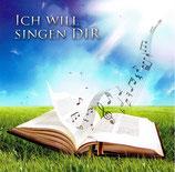 Ich will singen Dir
