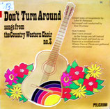 The Country Western Choir no.3 - Don't Turn Around (John W.Peterson / Don Wyrtzen)