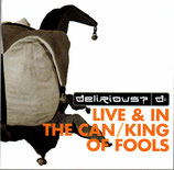 Delirious? - Live & In The Can / King Of Fools 2-CD