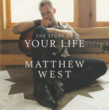 Matthew West - The Story of Your Life by Matthew West