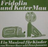 Fridolin und Kater Mau ; Ein Musical für Kinder von Werner Baer und Peter Janssens