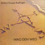 Shaloms - Wag den Weg