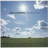 ARIEL & SUPREMOS - Ala Mene Pois