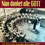 Blasmusik Thayngen-Wilchingen - Nun danket alle Gott