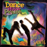 DISCO SAINTS : Dance House Praise
