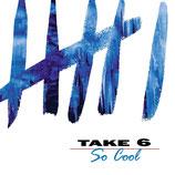 Take 6 - So Cool