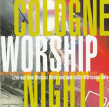 COLOGNE WORSHIP NIGHT 1 with Lothar Kosse Band, Norm Strauss Band, Noel Richards Bands
