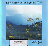 Doyle Lawson & Quicksilver - Only God -