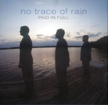 Paid In Full - No Trace Of Rain