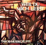 Tabor Musikgruppe - Weil Du mich liebst