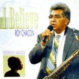 Roy Chacon - I Believe