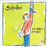 Schulze - Ich häng an dir